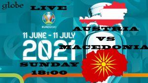 Euro 2021 Austria vs Macedonia