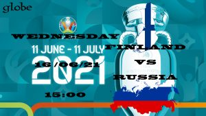 Euro 2021 Finland vs Russia