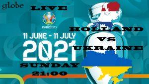 Euro 2021 Netherlands vs Ukraine