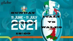 Euro 2021 Italy vs Wales