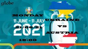 Euro 2021 Ukraine vs Austria